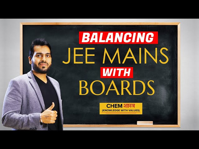 How to Balance CBSE Boards and IIT JEE Preparation | Chemistry Class | Rahul Vohra | ChemShastra