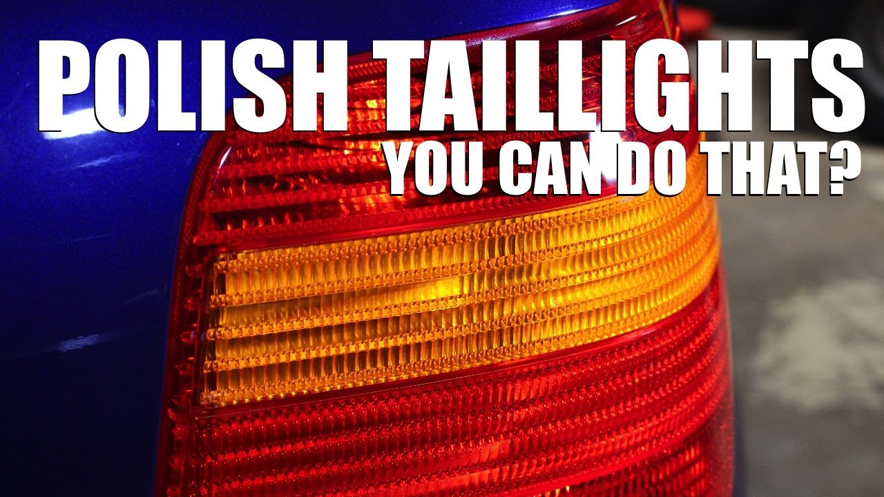 How to PROPERLY Polish Your Taillights