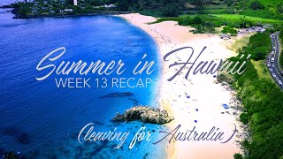 Summer in Hawaii 2019 - WEEK 13 RECAP aka Last Full Week in Hawaii
