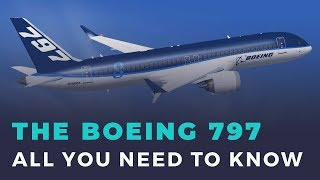 The Boeing 797 - All You Need To Know