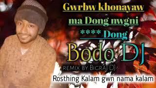 Gwrbw khonayaw ma Dong sex DJ song MEX by bigrai DJ