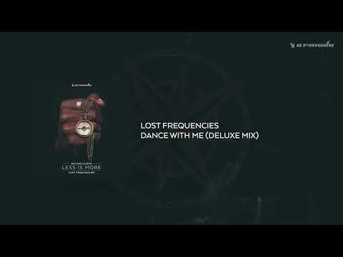 Lost Frequencies - Dance With Me (Deluxe Mix)