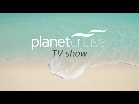 Featuring P&O, Celebrity and Azamara Club Cruises | Planet Cruise TV Show 12/06/15