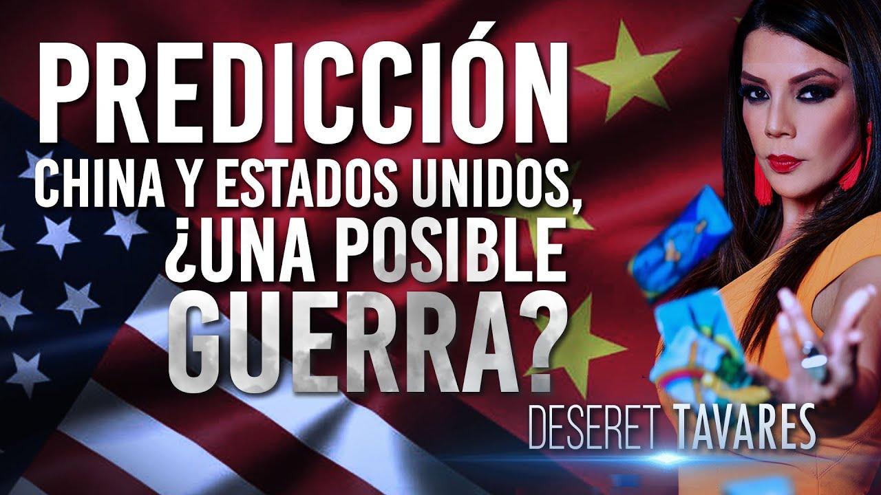 Predicción: China y USA ¿Una posible guerra? | Deseret Tavares