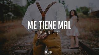 Gambar cover Paulo • Me Tiene Mal [Letra]