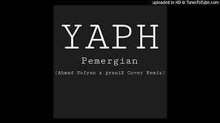 Yaph - Pemergian (pyaniX Cover Remix)