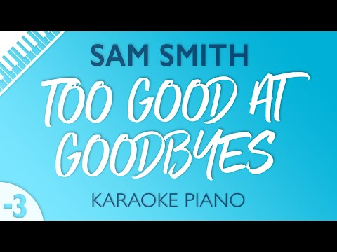 Too Good At Goodbyes [LOWER Piano Karaoke] Sam Smith