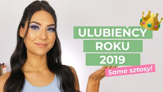 Makijażowi ULUBIEŃCY 2019 / same perełki, które musicie znać! /