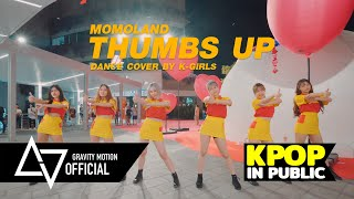 [ KPOP IN PUBLIC ]  MOMOLAND 'Thumbs Up' Dance Cover by K-GIRLS