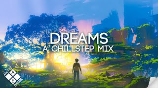 Chillstep Mix 2021: DREAMS (Study/Sleep/Relax)