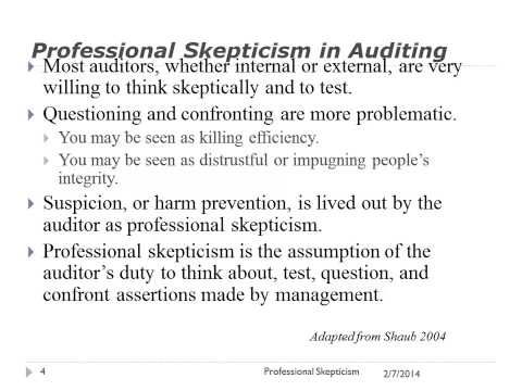 does skepticism by the auditor would Scepticism can be enhanced in an audit of financial statements, and reflected in  audit documentation this explanatory guide is an explanatory document and.