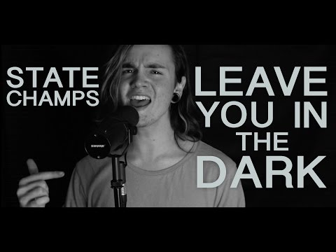 State Champs - Leave You In The Dark [Cover by George Holding]