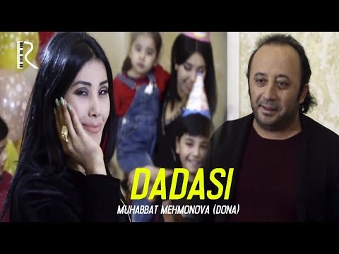 Muhabbat Mehmonova (Dona) - Dadasi | Мухаббат Мехмонова (Дона) - Дадаси