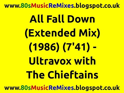 All Fall Down (Extended Mix) - Ultravox | The Chieftains | Midge Ure | 80s Pop Music | 80s Pop Hits