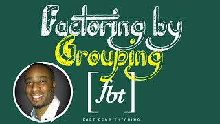 Factoring by Grouping [fbt]