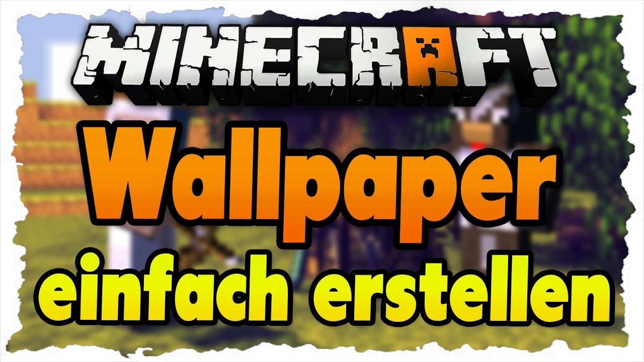 Minecraft wallpaper einfach erstellen tutorial deutsch hd youtube - Wallpaper erstellen ...