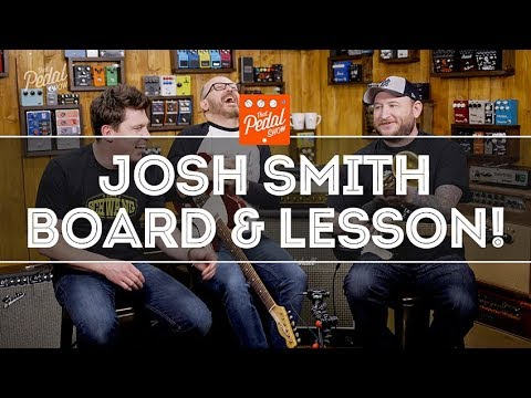 That Pedal Show – Josh Smith Pedalboard & Guitar Lesson!