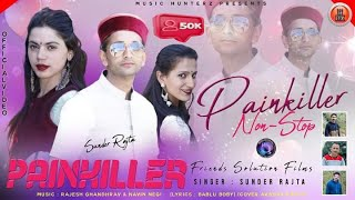 Painkiller Nonstop 2021 by Sunder Rajta | New Pahari Songs | #HimachaliSongs