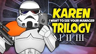 If KAREN was a Stormtrooper TRILOGY!