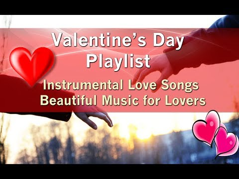♡ VALENTINE'S DAY PLAYLIST Love Songs Beautiful Music for Lovers - ONE HOUR