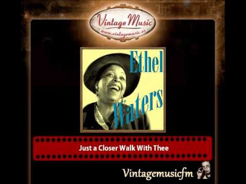 Ethel Waters – Just A Closer Walk With Thee