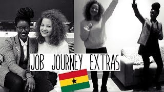 JOB JOURNEY #2 - EXTRAS | Ghana special + Azonto