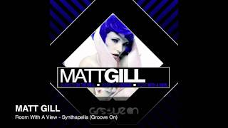 Matt Gill - Room With A View (Synthapella)