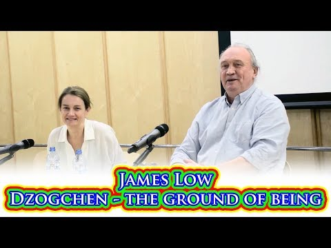 James Low - dzogchen, the ground of being