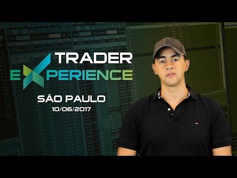 Trader Experience - São Paulo - 10/06/2017 (Jefferson Laatus)