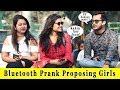 Bluetooth Prank Proposing Cute Girls || Prank In India 2019 || Funday Pranks