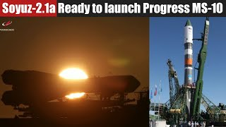 Soyuz FG Rocket ready to launch Progress MS-10 Mission to ISS