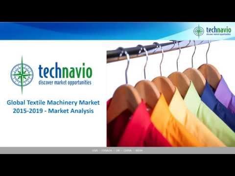 Global Textile Machinery Market 2015-2019 - Market Analysis