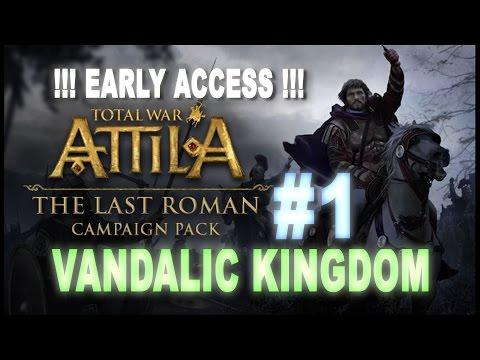 TW: Attila - The Last Roman - *EARLY ACCESS* Vandals Campaign #1