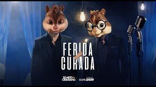 Baixar Ferida Curada - Alvin e os Esquilos | Zé Neto e Cristiano