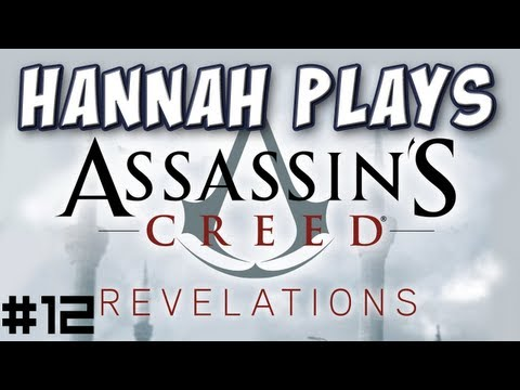 Hannah Plays! - Assassin's Creed Revelations 12 - Curse of the Romani |