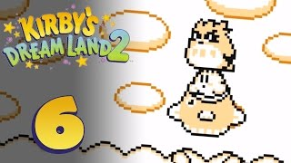 Kirby's Dream Land 2 - What Goes Down Must Come Up - Part 6