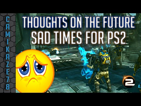 Camikaze78] Thoughts on the Future | Sad Times for PS2 | Planetside