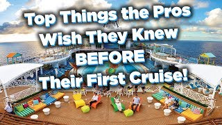 Top things cruisers wish they knew BEFORE their first cruise!