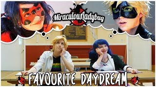 Miraculous Ladybug and Chat Noir Cosplay Music Video - Favourite Daydream