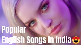 Popular English Song in India August 2018 | Top 20 English Songs | Top Music India|