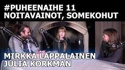 Noitavainot ja nykyajan somekohut (Julia Korkman & Mirkka Lappalainen)   #puheenaihe 11