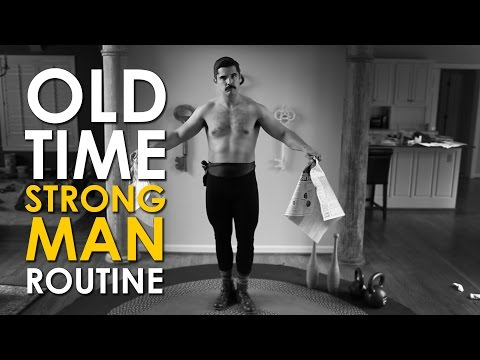 Old Time Strongman Morning Routine   The Art of Manliness
