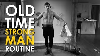 Old Time Strongman Morning Routine | The Art of Manliness