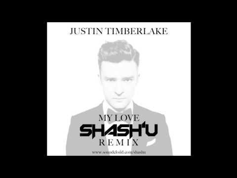 My Love  Justin Timberlake ShashU Remix
