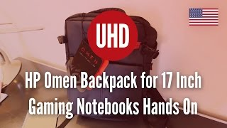 hp omen backpack for 17 inch gaming notebooks hands on 4k uhd