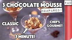 3 Chocolate Mousse Recipes COMPARED. Which is best?! | 5 min vs Classic vs Chef's Gourmet