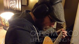 Watch Chris Mcleod Life Is Happening Now video