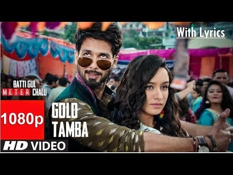 Gold Tamba | 1080p FHD Video With Lyrics | Batti Gul Meter Chalu | Shahid Kapoor, Shraddha Kapoor