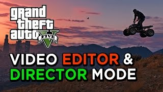 GTA V PC's Video Editor and Director Mode