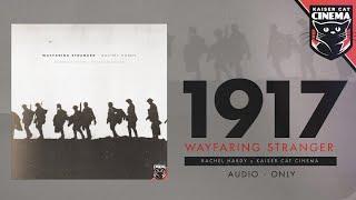 1917 Song - Wayfaring Stranger - Rachel Hardy x Kaiser Cat Cinema [Audio]